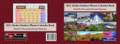 2022 Alaska Outdoor Photos Calendar Book - The Entire Cover