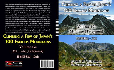 Climbing a Few of Japan's 100 Famous Mountains - Volume 12: Mt. Tate (Tateyama)