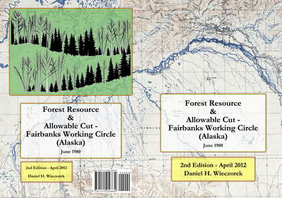 Forest Resource & Allowable Cut - Fairbanks Working Circle (Alaska) 2nd Edition