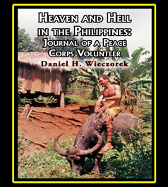 Heaven and Hell in the Philippines: Journal of a Peace Corps Volunteer